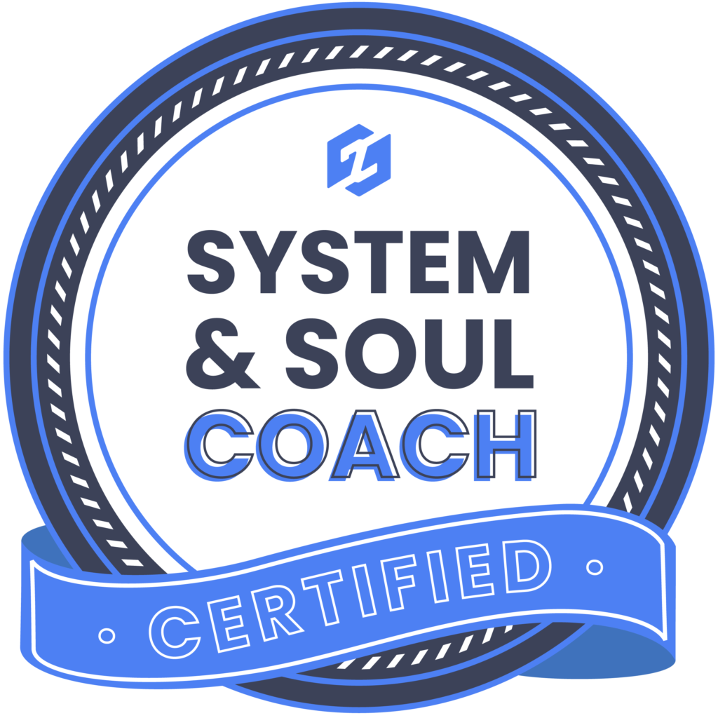 Certified System & Soul Coach